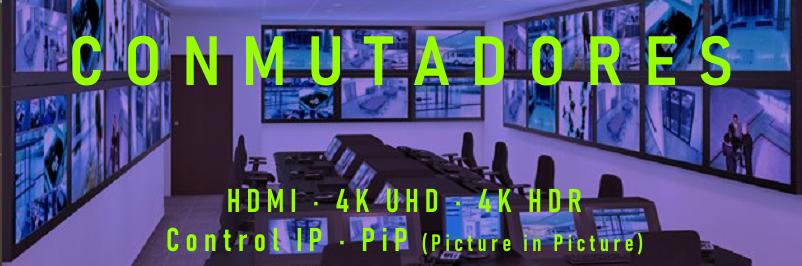 Conmutadores HDMI para salas de Control, salas CCTV, salas de conferencias