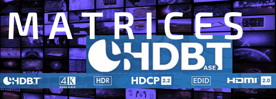 Matrices HDBaseT (UTP-Cat 5/6) -EUTIKES Distribuidor de Soluciones AV.Selectores matriciales HDMI/HDBaseT  (UTP-Cat 5/6) para conmutar diferentes fuentes o entradas con diferentes salidas.Sistemas de gestión señal de vídeo.