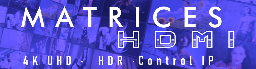 Selectores matriciales y matrices HDMI - HDBaseT  EUTIKES Distribuidor de soluciones AV