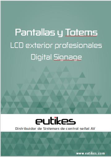 EUTIKES-Pantallas y Totems DS EXTERIOR